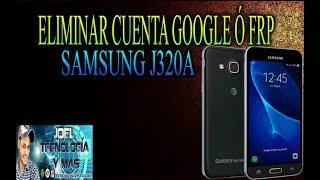 COMO ELIMINAR CUENTA GOOGLE Ó FRP SAMSUNG J320A