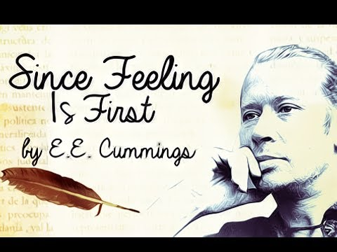 Since Feeling Is First by E.E. Cummings - Poetry Reading