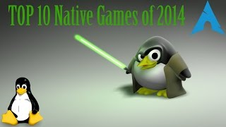 Linux Gaming: Top 10 Native Games of 2014