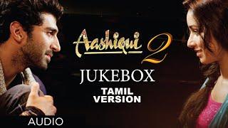 download lagu Aashiqui 2 Jukebox Tamil Version  Aashiqui 2 Full gratis