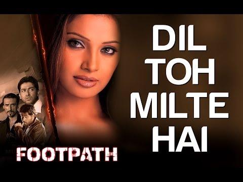 Dil Toh Milte Hai - Footpath | Aftab Shivadasani Emraan Hashmi...