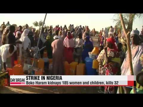 Boko Haram kidnaps 185 women and children, kills 32   보코하람, 나이지리아 민가 또 공격 32명 살해
