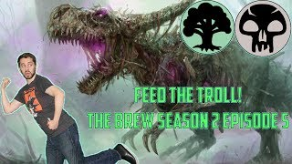 Paying The Troll Toll! Rotting Regisaur and Charnel Troll! [The Brew Season 2 Episode 5]