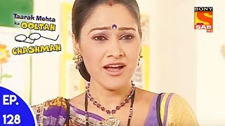 Taarak Mehta Ka Ooltah Chashmah - तारक मेहता का उल्टा चशमाह - Episode 128