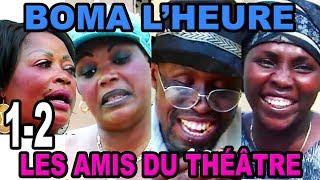 THÉÂTRE BOMA L'HEURE  EPISODE 1-2 AVEC LES AMIS DU THÉÂTRE