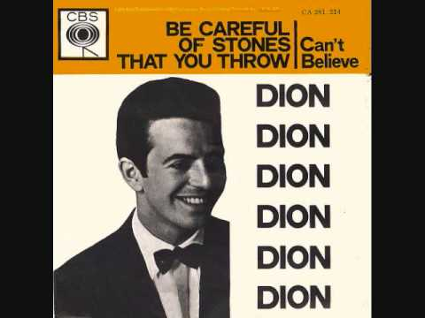 Dion - Be Careful of Stones That You Throw