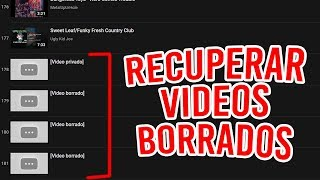RECUPERAR VIDEO BORRADO DE UNA LISTA DE YOUTUBE