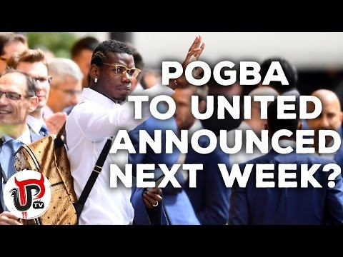 POGBA ANNOUNCEMENT EXPECTED NEXT WEEK REPORT AS | MAN UNITED TRANSFER NEWS