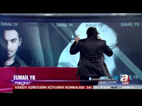 Ismail Yk  - Psikopat ( A Haber HD 1080p )