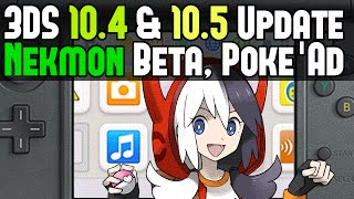 3DS 10.4 & 10.5 Updates, Nekomon BETA coming, Pokemon Ad