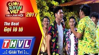 THVL | Cười xuyên Việt - Tiếu lâm hội 2017 - Tập 7: Gọi lô tô - The Beat