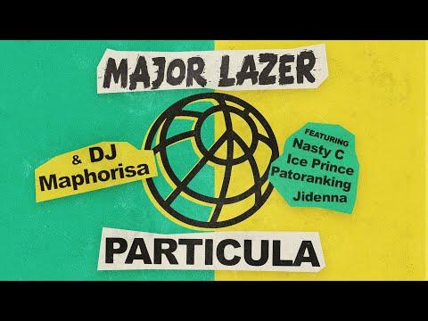 Major Lazer & DJ Maphorisa - Particula (f. Nasty C, Ice Prince, Patoranking & Jidenna)