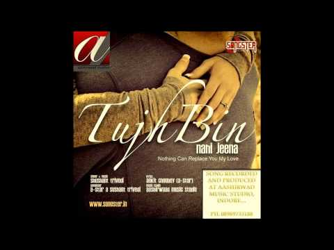 Tujh Bin Nahi Jeena by Sushant Trivedi and A-Star