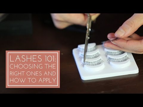 FALSE LASHES 101: How to Choose the Right Ones and Apply
