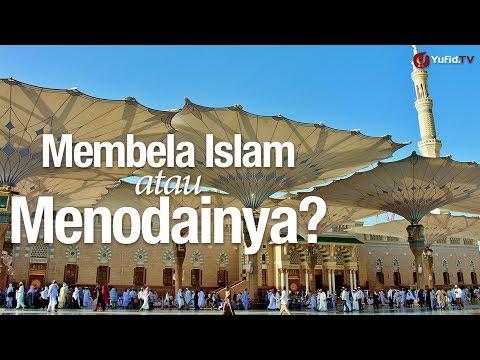 Ceramah Agama Islam: Membela Islam atau Menodainya? - Ustadz Abdullah Taslim, MA.