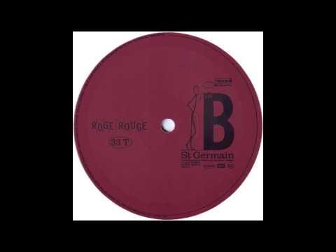 St Germain - Rose Rouge (Spiller Rouge Mix)