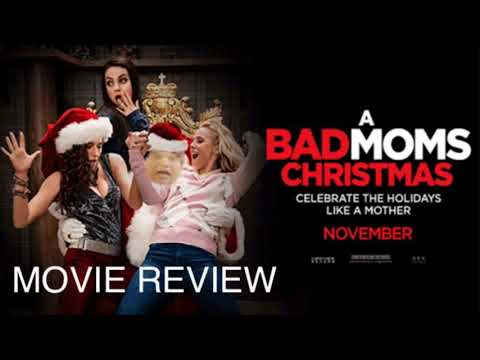 A Bad Moms Christmas - Movie Review