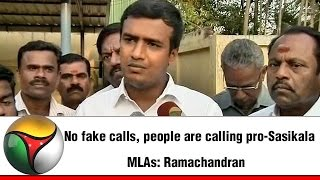 No fake calls, people are calling pro-Sasikala MLAs: Ramachandran