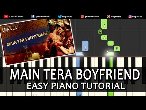Main Tera Boyfriend Raabta|Hindi Song|Arijit Singh Neha Kakkar| Piano Tutorials Chord By Ganesh Kini