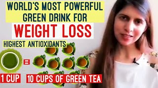 World's Most Powerful Green Drink | Weight Loss & Detoxification | 10 Times better Than Green Tea