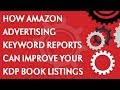 Using Amazon Advertising keyword reports to improve your KDP book listing