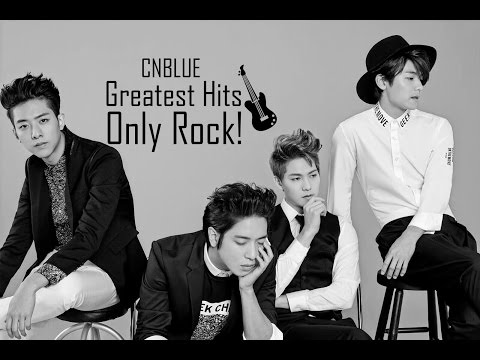 ★ ✩ CNBLUE★ ✩ Greatest Hits ★ ✩ ✌ Only Rock! ✌ ★ ✩