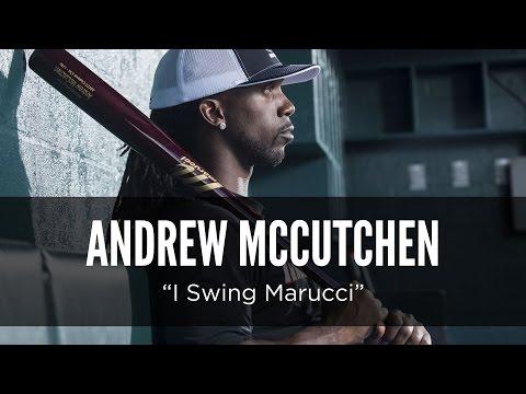 """Andrew McCutchen: """"I Swing Marucci"""""""