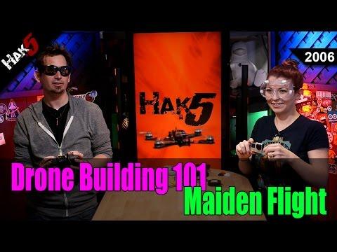 Drone Building 101: Maiden Flight - Hak5 2006