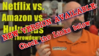 OLD: New version available for Netflix, Amazon and Hulu Comparison: The Ultimate Throwdown