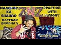 Naachne Ka Shaunq Raftaar X Brodha V Reaction Video Swaggy SQuaD ZNZ mp3