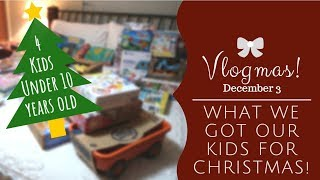 What we Got our Kids for Christmas    4 Under 10