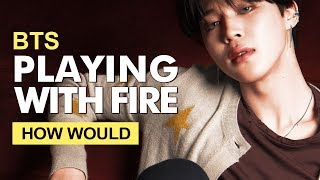 "How Would BTS Sing BLACKPINK "" PLAYING WITH FIRE "" (Male Version) Line Distribution"