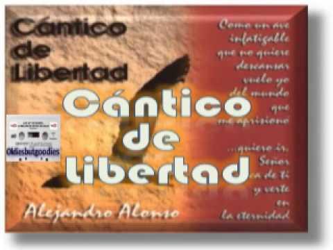 ALEJANDRO ALONSO – Cántico de Libertad – [Música Cristiana de Siempre]