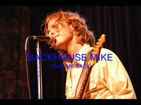 Backhouse Mike - Take Me Back