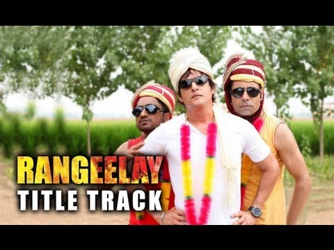 Rangeelay - Title Track ft. Jimmy Sheirgill Neha Dhupia Binnu...