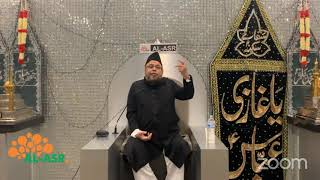 Al Asr - 5th Muharram 1442 AH - Majlis recited by Moulana Sadiq Hasan Saheb