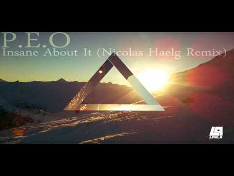P.E.O - Insane About It (Nicolas Haelg Remix)