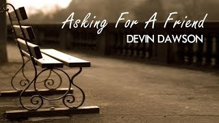 Download Lagu Devin Dawson - Asking For A Friend (Lyrics) Gratis STAFABAND