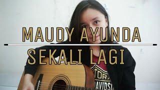 Maudy Ayunda Sekali Lagi cover by Chintya Gabriella