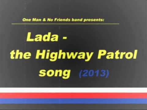One Man & No Friends - lada The Highway Patrol Song video