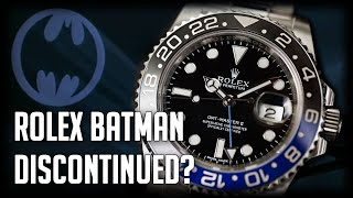 Is The Rolex Batman Being Discontinued
