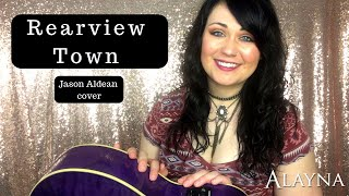 Rearview Town - Jason Aldean cover Alayna