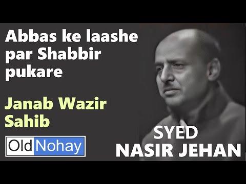 Old Nohay - Abbas Ke Laashe Par Shabbir Pukare video
