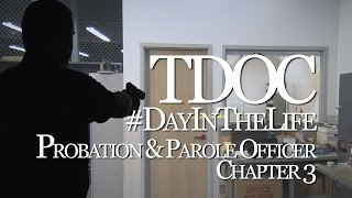 Day in the Life: TN Probation & Parole Officer - Chapter 3