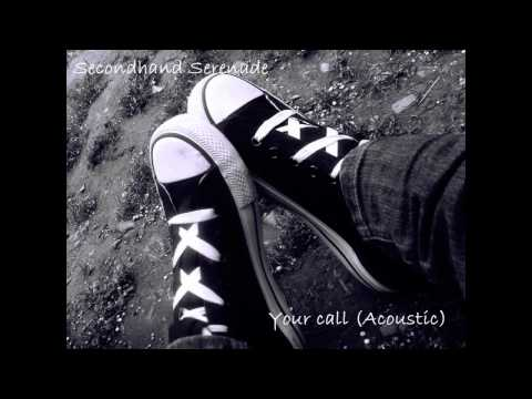 Secondhand Serenade Your Call [Acoustic Version with Lyrics]
