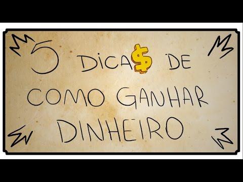 5 DICAS DE COMO GANHAR DINHEIRO