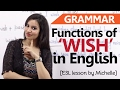 Functions Of Wish English Grammar Lesson Learn Usage And Meaning For IELTS TOEFL Exam mp3