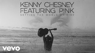 Kenny Chesney - Setting the World On Fire (Audio)
