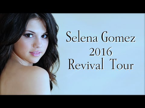 Selena Gomez - 2016 Revival Concert Tour Dates / Tickets