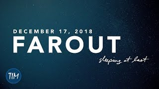 34 Farout 34 December 17 2018 Sleeping At Last